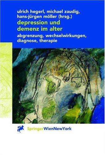 9783211835692: Depression Und Demenz Im Alter: Abgrenzung, Wechselwirkung, Diagnose, Therapie