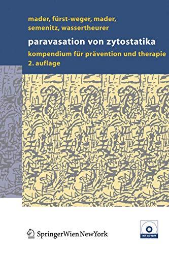 Paravasation von Zytostatika: Ein Kompendium für Prävention: Mader, Ines; Fürst-Weger,