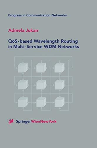 9783211836255: QoS-based Wavelength Routing in Multi-Service WDM Networks (Progress in Communication Networks) (Vol 1)