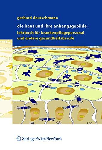 9783211836705: Die Haut und ihre Anhangsgebilde: Lehrbuch für Krankenpflegepersonal und andere Gesundheitsberufe (German Edition)