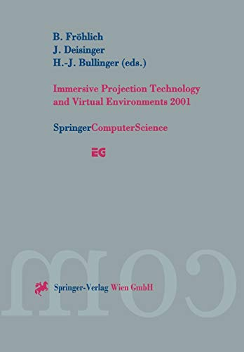 Immersive Projection Technology and Virtual Environments 2001: Proceedings of the Eurographics ...