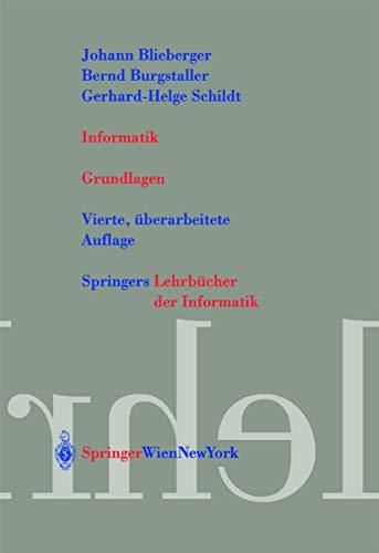 9783211837108: Informatik: Grundlagen (Springers Lehrbücher der Informatik) (German Edition)