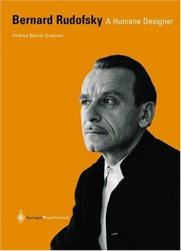 9783211837191: Bernard Rudofsky: A Humane Designer