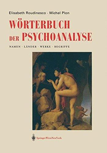 Wörterbuch der Psychoanalyse: Namen, Länder, Werke, Begriffe (German Edition): Elisabeth Roudinesco