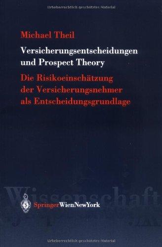 9783211837849: Versicherungsentscheidungen Und Prospect Theory: Die Risikoeinschatzung Der Versicherungsnehmer Als Entscheidungsgrundlage