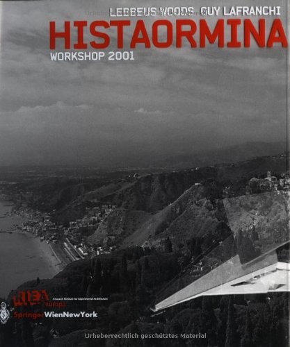Histaormina. Workshop 2001.: Woods, Lebbeus und Guy Lafranchi.