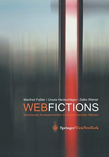 9783211838280: Webfictions: Zerstreute Anwesenheiten in elektronischen Netzen (German Edition)