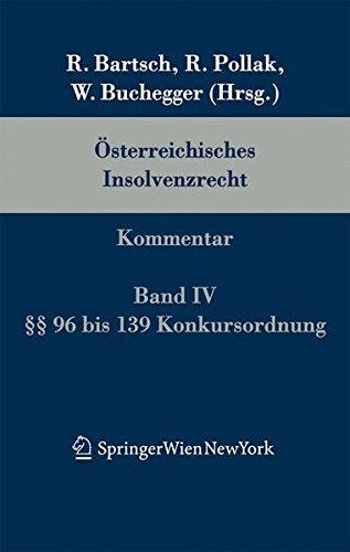 9783211838921: Osterreichisches Insolvenzrecht: Kommentar. Auf Der Grundlage der 3. Auflage des Von Robert Bartsch und Rudolf Pollak Begrundeten Werks. Band IV:  96 Bis 139 Ko