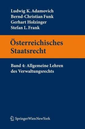 9783211854860: Österreichisches Staatsrecht: Band 4: Allgemeine Lehren des Verwaltungsrechts (Springers Kurzlehrbücher der Rechtswissenschaft) (German Edition)