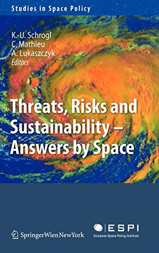 9783211874493: Threats, Risks and Sustainability - Answers by Space (Studies in Space Policy)