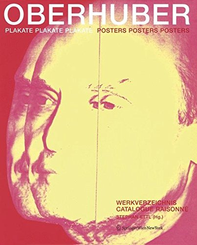 9783211891117: Oswald Oberhuber: Plakate Plakate Plakate Posters Posters Posters Werkverzeichnis Catalogue Raisonné (German and English Edition)