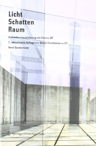 9783211892114: Licht Schatten Raum - Architekturvisualisierung mit Cinema 4D®: +++ Global Illumination in V11 (German Edition)