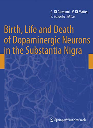 Birth, Life and Death of Dopaminergic Neurons in the Substantia Nigra (Hardback)