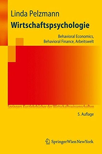 9783211926635: Wirtschaftspsychologie: Behavioral Economics, Behavioral Finance, Arbeitswelt (Springers Kurzlehrbucher Der Wirtschaftswissenschaften)