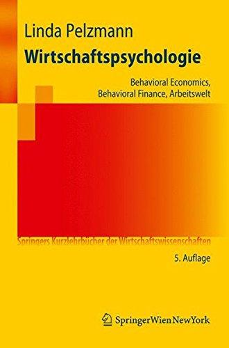 9783211926635: Wirtschaftspsychologie: Behavioral Economics, Behavioral Finance, Arbeitswelt (Springers Kurzlehrbücher der Wirtschaftswissenschaften) (German Edition)