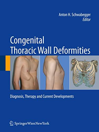 Congenital Thoracic Wall Deformities: Anton H. Schwabegger