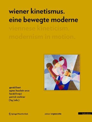 9783211991435: Wiener Kinetismus: eine bewegte ModerneViennese Kineticism: Modernism in Motion: Eine Bewegte Moderne Viennese Kineticism: Modernism in Motion (Edition Angewandte)