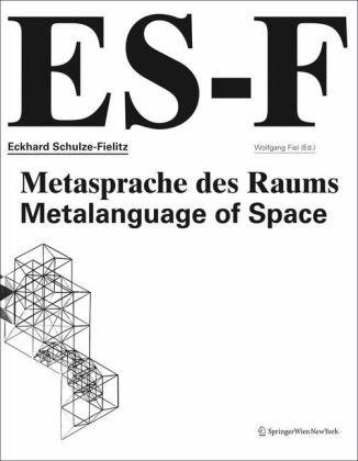 Eckhard Schulze-Fielitz: Metasprache des Raums = Metalanguage of Space (German and English Edition)...