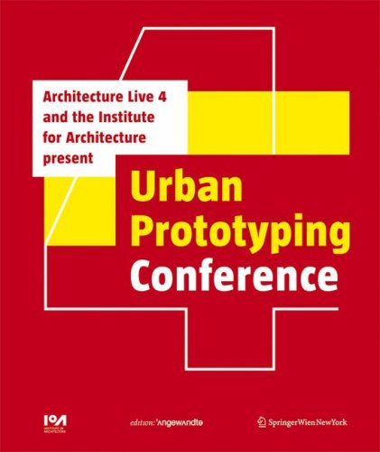 The Urban Prototyping Conference: Presented by Architecture Live 4 and the Institute for Architecture (IoA) (Edition Angewandte) (3211992057) by Wigley, Mark; Brillembourg, Alfredo; Klumpner, Hubert; Cho, Minsuk; Abe, Hitoshi; Müller, Mathias; Niggli, Daniel; Lacaton, Anne; Roche, France...