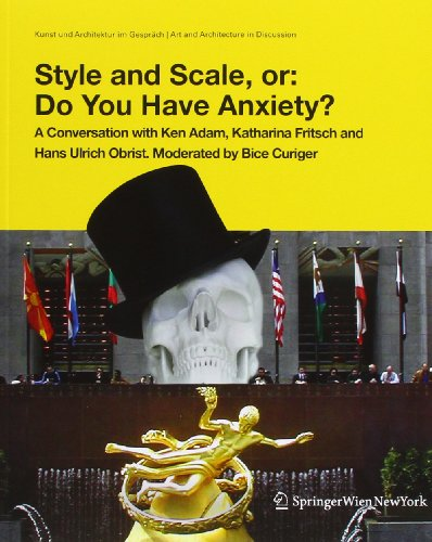 Style and Scale, or: Do You Have Anxiety?: A Conversation with Ken Adam, Cristina Bechtler, ...