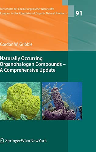 Naturally Occurring Organohalogen Compounds - A Comprehensive Update (Fortschritte der Chemie ...