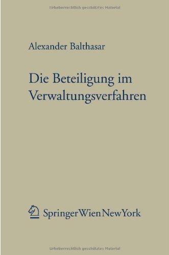 Die Beteiligung im Verwaltungsverfahren.: BALTHASAR, Alexander.