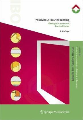 9783211994962: Passivhaus-Bauteilkatalog | Details for Passive Houses: Ökologisch bewertete Konstruktionen | A Catalogue of Ecologically Rated Constructions (German and English Edition)