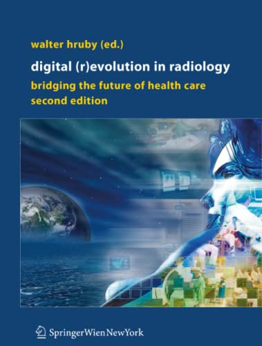 9783211998731: Digital (R)Evolution in Radiology: Bridging the Future of Health Care