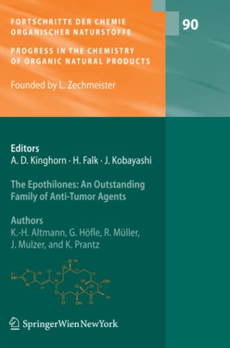 9783211999288: The Epothilones: An Outstanding Family of Anti-Tumor Agents: From Soil to the Clinic (Fortschritte der Chemie organischer Naturstoffe Progress in the Chemistry of Organic Natural Products)