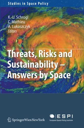 9783211999431: Threats, Risks and Sustainability - Answers by Space (Studies in Space Policy)