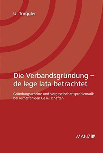 Die Verbandsgründung. Österreichisches Recht: Ulrich Torggler