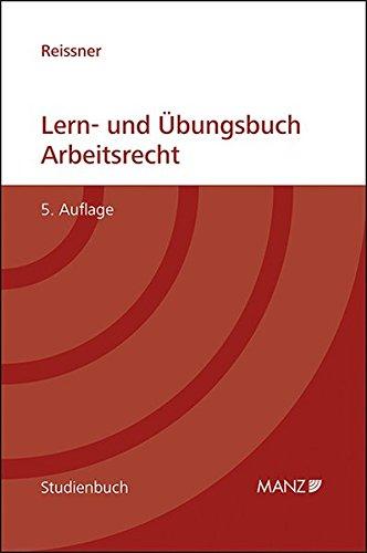 Lern- und Übungsbuch Arbeitsrecht: Gert-Peter Reissner