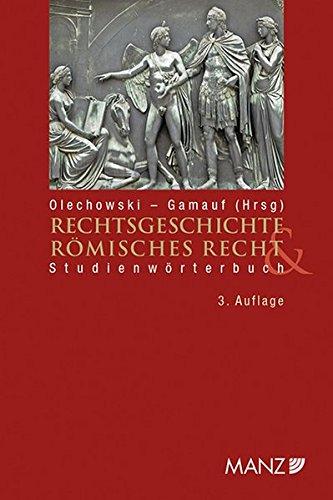 Rechtsgeschichte & Römisches Recht: Thomas Olechowski
