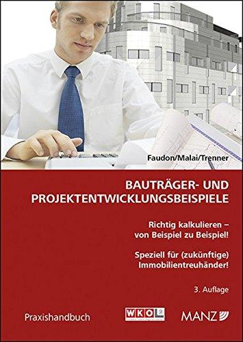 9783214009793: Bauträger- und Projektentwicklungsbeispiele: Richtig kalkulieren - von Beispiel zu Beispiel! Speziell für (zukünftige) Immobilientreuhänder!