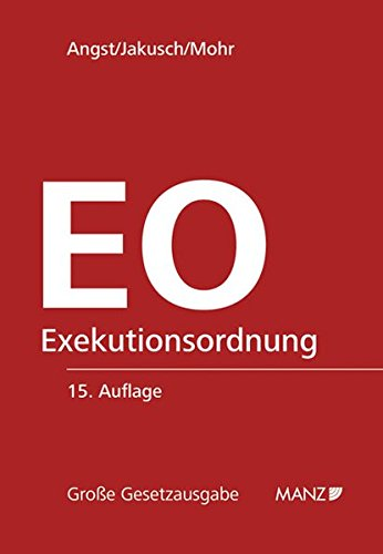 Exekutionsordnung - EO (f. Österreich): Peter Angst