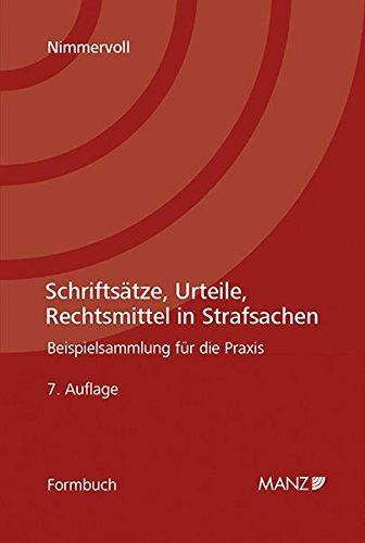 Schriftsätze, Urteile, Rechtsmittel in Strafsachen: Rainer J. Nimmervoll