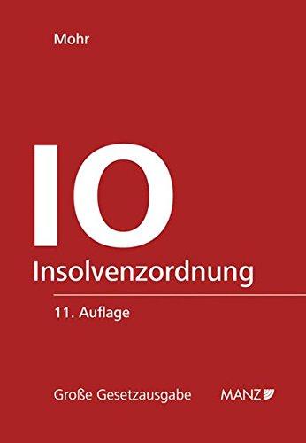 Die Insolvenzordnung (IO) f. Österreich): Franz Mohr