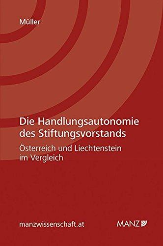 Die Handlungsautonomie des Stivtungsvorstands - Österreich und Liechtenstein im Vergleich: ...