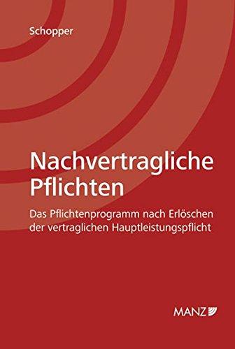 Nachvertragliche Pflichten. Österreichisches Recht: Alexander Schopper