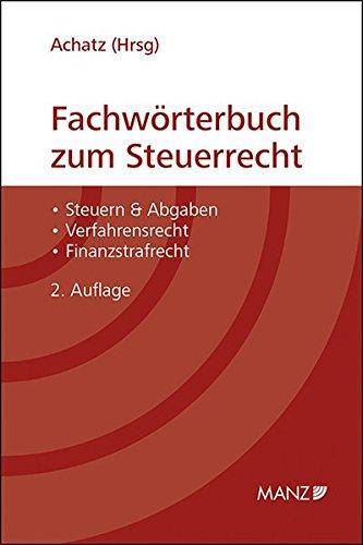 Fachwörterbuch zum Steuerrecht: Markus Achatz