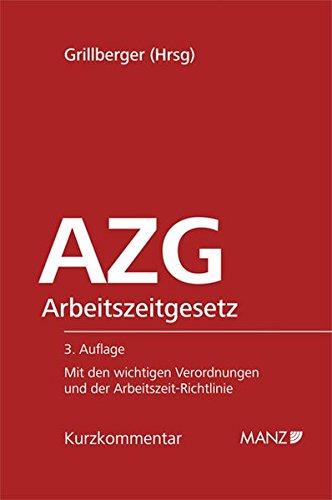 AZG, Arbeitszeitgesetz, Kurzkommentar (f. Österreich): Elias Felten