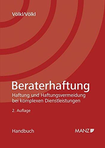 Handbuch der Beraterhaftung. Österreichisches Recht: Wolfgang Völkl