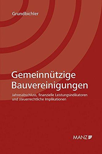 9783214027285: Gemeinn�tzige Bauvereinigungen: Jahresabschluss, finanzielle Leistungsindikatoren und steuerrechtliche Implikationen