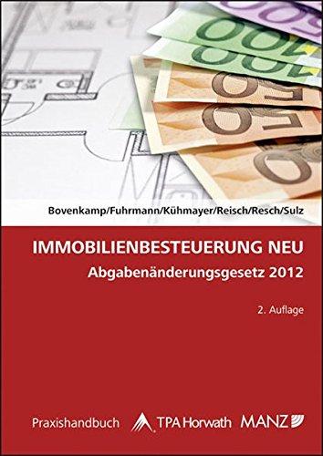 9783214041885: Immobilienbesteuerung NEU: Abgaben�nderungsgesetz 2012