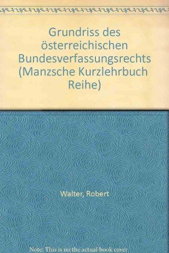 Grundriß des österreichischen Bundesverfassungsrechts: Walter Mayer