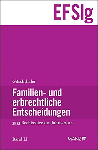 Familien- und erbrechtliche Entscheidungen. Bd.60: Edwin Gitschthaler