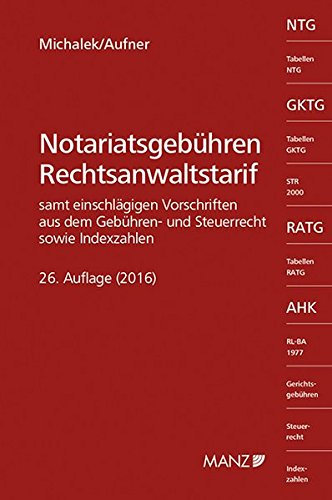 Notariatsgebühren und Rechtsanwaltstarif: Alexander Michalek