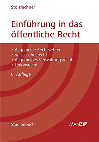 Einführung in das öffentliche Recht: Harald Stolzlechner