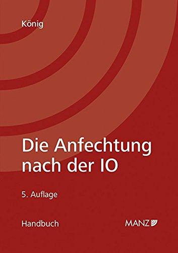 Die Anfechtung nach der IO: Bernhard König