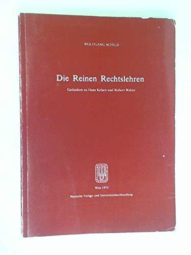 9783214067915: Die Reinen Rechtslehren: Gedanken zu Hans Kelsen und Robert Walter